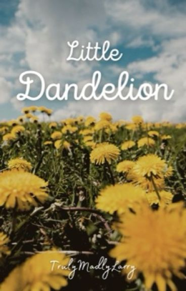 Little Dandelion [Larry] ✔