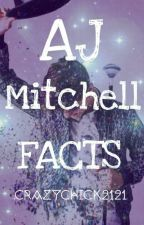 AJ Mitchell Facts by CrazyChick2121