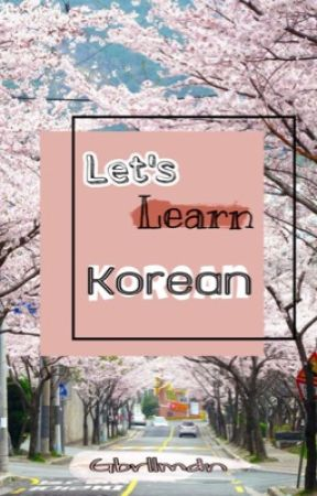Let's Learn Korean (English Tagalog Explanation) by katbrielle