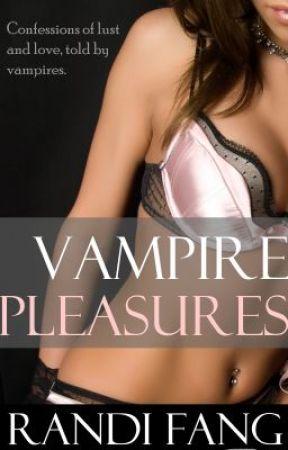 Vampire Pleasures by RandiFang