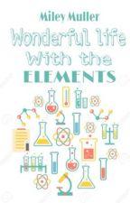 Wonderful life with Elements - m.m by Emerald_6973B_TTH