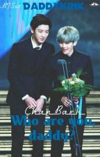 """Who are you, daddy?"" // ChanBaek, Daddy Kink by xBTSx7"