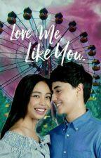 LOVE ME LIKE YOU (MAYWARD Fanfic) by keralove1916