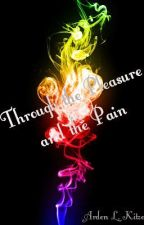 Through The Pleasure And The Pain [Editing] by ALKitze