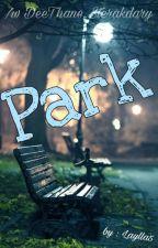 Park /w DeeThane, Sterakdary by Laylla5