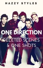 One Direction deleted scenes & One Shots by HazzyStyles
