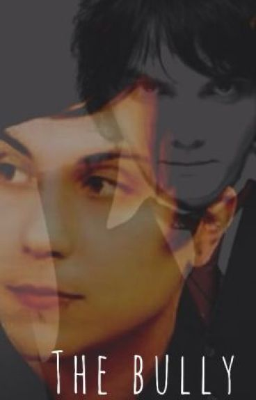 The Bully (Frerard)(Completed)