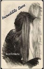 Love Incredible by RoxTrikru