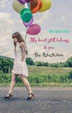 My heart still belongs to you by GalaxyAndDreams