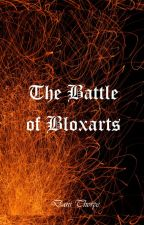 The Battle of Bloxarts by danithorpe