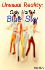 Unusual Reality: Only Half A Blue Sky (One Direction FF) by may5871