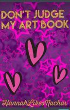Don't judge: My Art Book by tuesdayxx