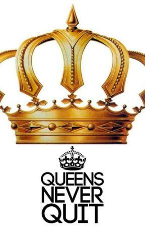 Queens Never Quit by JayJay_Da_Kid