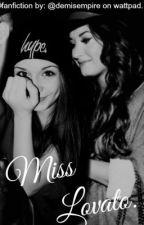 Miss Lovato (Demi Lovato fanfiction) - editing! by demisempire
