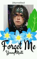 Forget Me ~ Multi by ZiKarmelDevil
