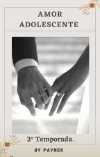 Amor Adolescente 3° Temporada. by paynek
