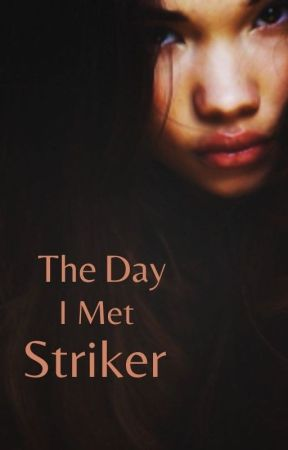 The Day I Met Striker by skipabbeat