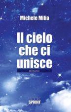 Il Cielo Che Ci Unisce by MicheleMilia