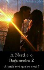 A Nerd e o Bagunceiro 2 by SahMelo11