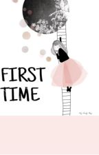 First time by princessunicorn00