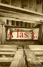 A las 3. by Narurtiz