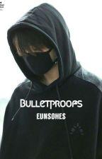 BulletProof || Taekook by EunsoHKN
