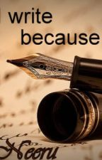 I write because... by neerunni