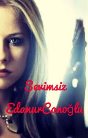 SEVİMSİZ  *DEĞİŞİM* by EdanurCanolu