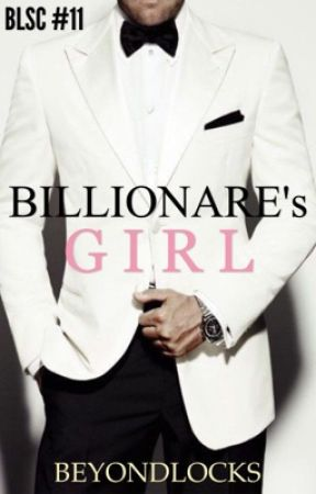 BLSC #11 : The Billionare's Girl by beyondlocks