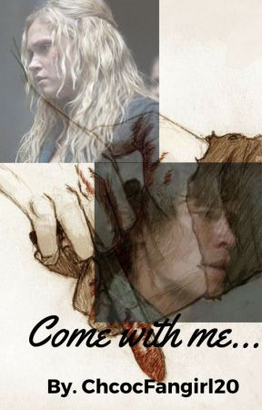 Come with me... || Bellarke by ChocoFangirl20