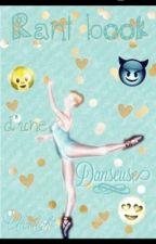 Rant book d'une danseuse 💖 by Alixlight