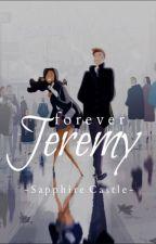 Forever Jeremy by SaphCastlexx