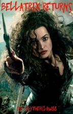 Bellatrix Returns by SlytherClaw88