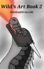 Wild's Art Book 2 by WildWolfWriter100
