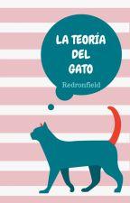 LA TEORÍA DEL GATO by Redronfield