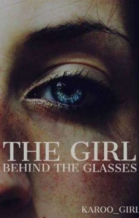 The Girl Behind The Glasses  by Karoo_Girl