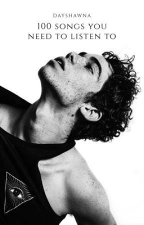 - ̗̀ 100+ songs you need to listen to  ̖́- by dayshawnaa