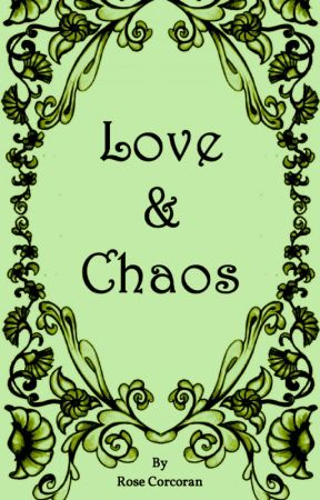 Love and Chaos by RoseCorcoran