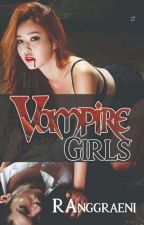 VAMPIR GIRLS by RAnggraeni327
