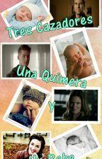 Tres Cazadores, Una Quimera Y Un Bebe (Theris) by Nickita2506