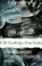 P.S.: Conheço seu crime  by CassiaGiovana