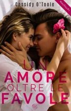 Vol.1 Un Amore oltre le Favole by AVCassidy