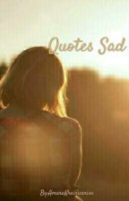 Quotes Sad by AmaraKhairunnisa