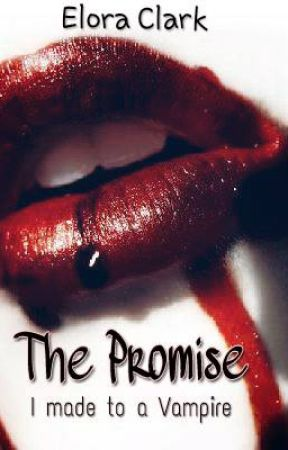 THE PROMISE- I made to a Vampire by DreamCist