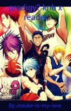 Prodigy? knb various x reader by Josuke-is-my-love