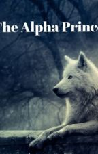 The Alpha Prince by DizzyReads