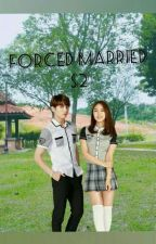 Forced Married S2 by HaraYufa