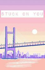 stuck on you | wonhui by bunnon