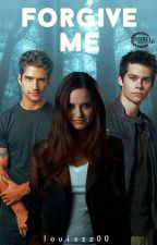 | FORGIVE ME | x TEEN WOLF x #3 by Louiszz00