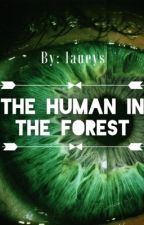 The Human in The Forest (girlxgirl) by laueys